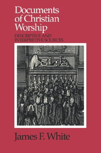 Documents of Christian Worship Descriptive and Interpretive Sources N/A edition cover