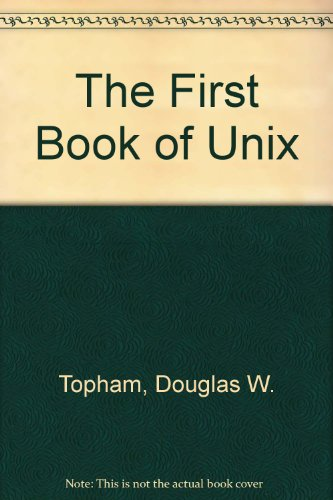 First Book of UNIX 1st 9780672272998 Front Cover