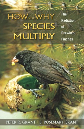 How and Why Species Multiply The Radiation of Darwin's Finches  2007 9780691149998 Front Cover