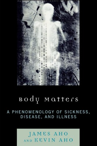 Body Matters A Phenomenology of Sickness, Disease, and Illness N/A edition cover