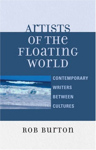 Artists of the Floating World Contemporary Writings Between Cultures N/A edition cover