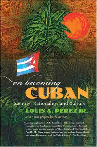 On Becoming Cuban Identity, Nationality, and Culture  2008 edition cover