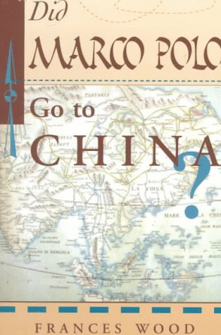 Did Marco Polo Go to China?   1997 9780813389998 Front Cover