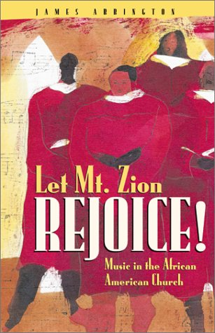 Let Mt. Zion Rejoice! Music in the African American Church  2001 edition cover