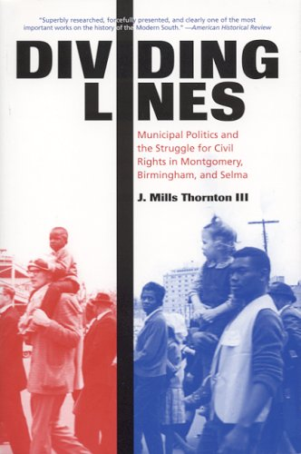 Dividing Lines Municipal Politics and the Struggle for Civil Rights in Montgomery, Birmingham, and Selma 2nd 2002 edition cover