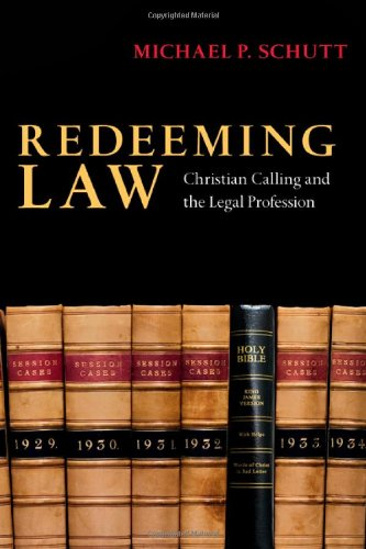 Redeeming Law Christian Calling and the Legal Profession  2007 edition cover