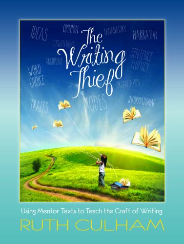 The Writing Thief: Using Mentor Texts to Teach the Craft of Writing  2014 edition cover