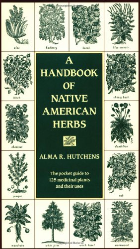 Handbook of Native American Herbs The Pocket Guide to 125 Medicinal Plants and Their Uses N/A 9780877736998 Front Cover