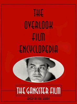 Overlook Film Encyclopedia The Gangster Film N/A 9780879518998 Front Cover