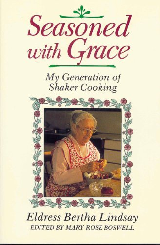 Seasoned with Grace My Generation of Shaker Cooking  1987 9780881500998 Front Cover