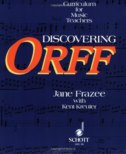 Discovering ORFF A Curriculum for Music Teachers  1987 edition cover