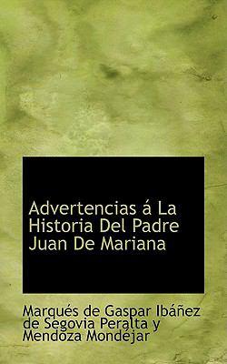 Advertencias a La Historia Del Padre Juan De Mariana:   2009 edition cover