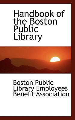 Handbook of the Boston Public Library N/A 9781113543998 Front Cover