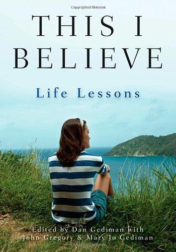 This I Believe Life Lessons  2011 edition cover