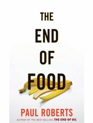 The End of Food: Library Edition  2008 9781400135998 Front Cover