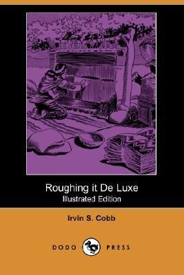 Roughing It De Luxe  N/A 9781406513998 Front Cover