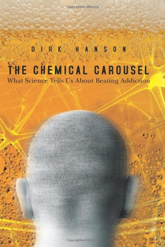 Chemical Carousel What Science Tells Us about Beating Addiction N/A edition cover
