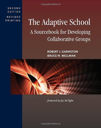 Adaptive School A Sourcebook for Developing Collaborative Groups 2nd 2013 (Revised) edition cover