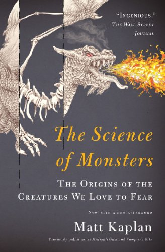 Science of Monsters The Origins of the Creatures We Love to Fear  2012 edition cover
