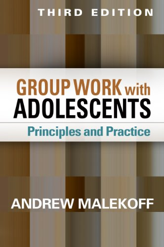 Group Work with Adolescents, Third Edition Principles and Practice 3rd 2014 (Revised) edition cover