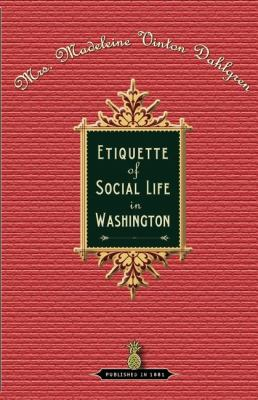 Etiquette of Social Life in Washington  N/A 9781557093998 Front Cover