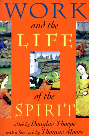 Work and the Life of the Spirit   1998 9781562790998 Front Cover