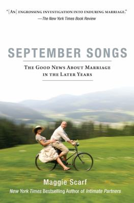 September Songs The Good News about Marriage in the Later Years N/A 9781594483998 Front Cover