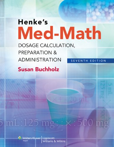 Med-Math Dosage Calculation, Preparation and Administration 7th 2012 (Revised) 9781608317998 Front Cover