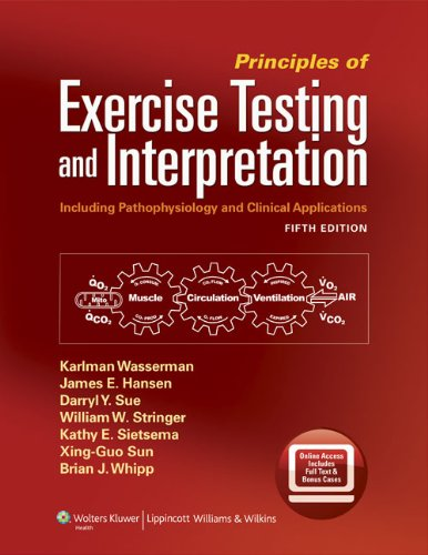 Principles of Exercise Testing and Interpretation Including Pathophysiology and Clinical Applications 5th 2012 (Revised) edition cover