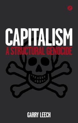Capitalism A Structural Genocide  2012 9781780321998 Front Cover