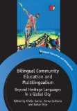 Bilingual Community Education and Multilingualism Beyond Heritage Languages in a Global City  2012 edition cover