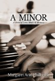 Minor A Novel of Love, Music and Memory N/A 9781938467998 Front Cover