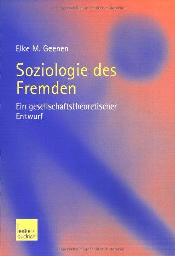 Soziologie Des Fremden: Ein Gesellschaftstheoretischer Entwurf  2002 9783810035998 Front Cover
