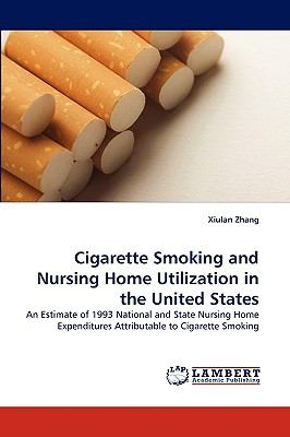 Cigarette Smoking and Nursing Home Utilization in the United States N/A 9783838318998 Front Cover
