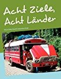 Acht Ziele, Acht Länder: Fairreisen durch Lateinamerika N/A edition cover