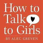 How to Talk to Girls   2008 9780061709999 Front Cover