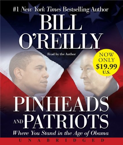 Pinheads and Patriots: Where You Stand in the Age of Obama  2011 edition cover