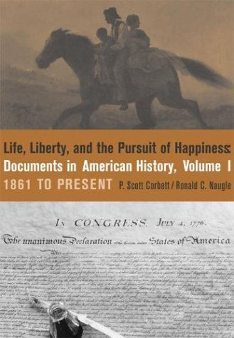 Life, Liberty and the Pursuit of Happiness Documents in American History  2004 edition cover