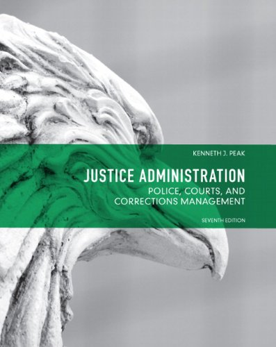 Justice Administration Police, Courts and Corrections Management 7th 2012 (Revised) edition cover