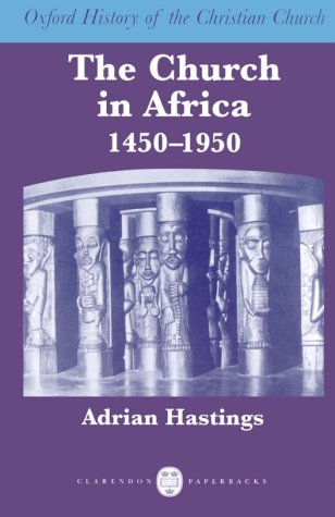 Church in Africa, 1450-1950   1996 9780198263999 Front Cover