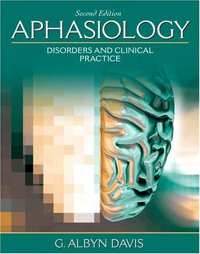 Aphasiology Disorders and Clinical Practice 2nd 2007 (Revised) edition cover