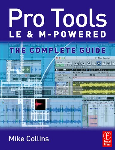 Pro Tools le and M-Powered The complete Guide  2006 (Guide (Instructor's)) edition cover