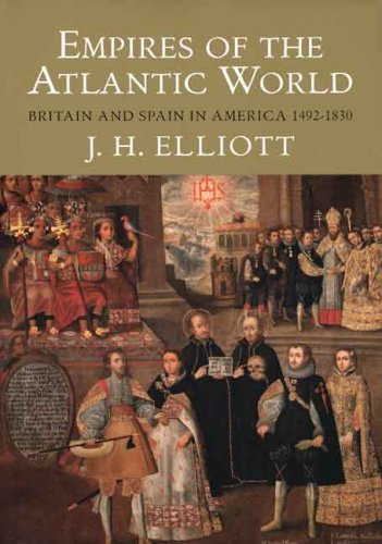 Empires of the Atlantic World Britain and Spain in America 1492-1830  2007 edition cover