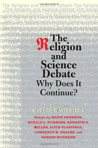 Religion and Science Debate Why Does It Continue?  2009 9780300152999 Front Cover