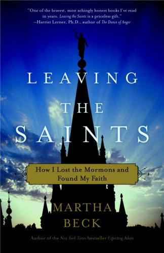 Leaving the Saints How I Lost the Mormons and Found My Faith N/A edition cover