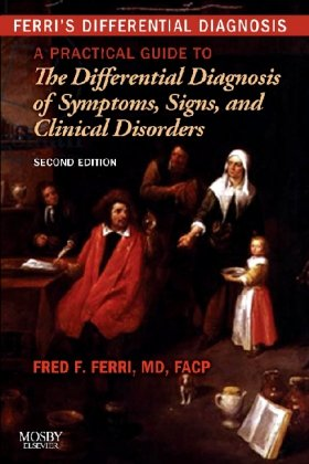Ferri's Differential Diagnosis A Practical Guide to the Differential Diagnosis of Symptoms, Signs, and Clinical Disorders 2nd 2011 edition cover