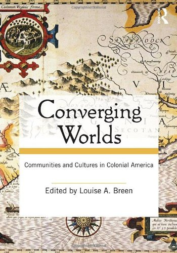 Converging Worlds Communities and Cultures in Colonial America  2010 edition cover