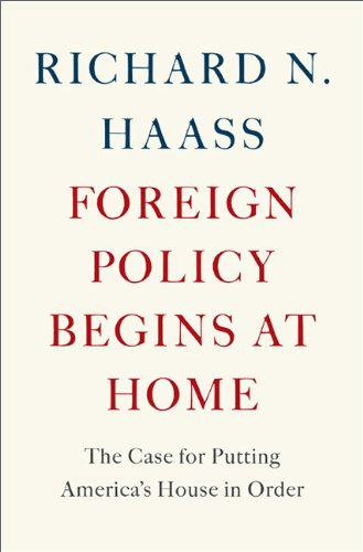 Foreign Policy Begins at Home The Case for Putting America's House in Order N/A edition cover