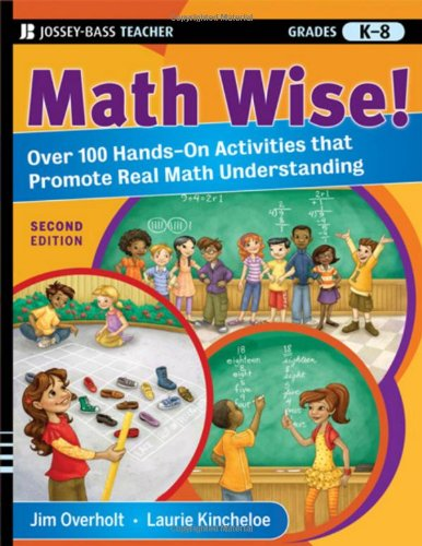 Math Wise! Over 100 Hands-On Activities That Promote Real Math Understanding, Grades K-8 2nd 2009 edition cover