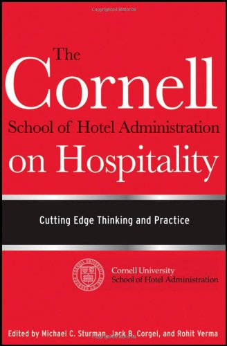 Cornell School of Hotel Administration on Hospitality Cutting Edge Thinking and Practice  2011 edition cover